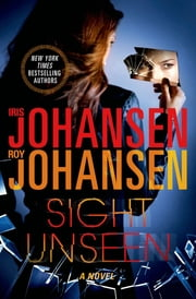 Sight Unseen ebook by Iris Johansen,Roy Johansen