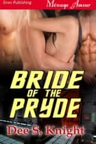 Bride of the Pryde ebook by Dee S. Knight