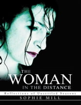 The Woman in the Distance - Reflections of Unsettled Seasons ebook by sophie mill