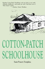 Cotton Patch Schoolhouse ebook by Susie Powers Tompkins