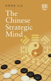 The Chinese Strategic Mind ebook by Hong Liu