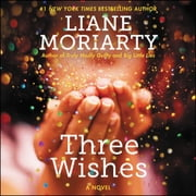Three Wishes - A Novel audiobook by Liane Moriarty