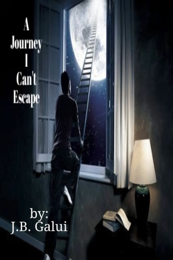 A Journey I Can't Escape ebook by J.B. Galui
