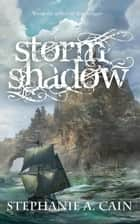 Stormshadow - Storms in Amethir, #2 ebook by Stephanie A. Cain