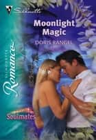 Moonlight Magic ebook by Doris Rangel