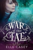 War of the Fae: Book 8 (Time Slipping)
