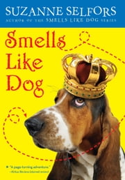 Smells Like Dog ebook by Suzanne Selfors