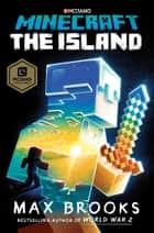 Minecraft: The Island - A Novel ebook by Max Brooks