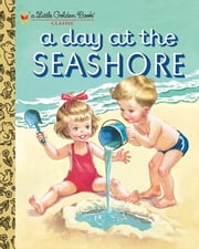 A Day at the Seashore ebook by Kathryn Jackson,Byron Jackson