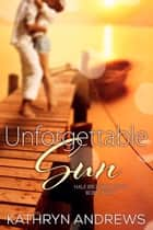 Unforgettable Sun ebook by Kathryn Andrews