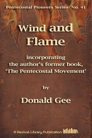 Wind and Flame - Formerly 'The Pentecostal Movement' ebook by Donald Gee
