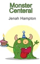 Monster Central ebook by Jennifer Hampton