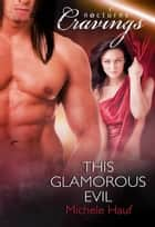 This Glamorous Evil (Mills & Boon Nocturne Bites) ebook by Michele Hauf