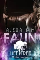 Faun (Life Tree - Master Trooper) Band 3.1 ebook by Alexa Kim