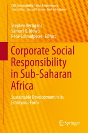 Corporate Social Responsibility in Sub-Saharan Africa - Sustainable Development in its Embryonic Form ebook by Stephen Vertigans,Samuel O. Idowu,René Schmidpeter