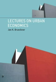 Lectures on Urban Economics ebook by Jan K. Brueckner