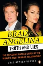Brad and Angelina - Truth and Lies ebook by Chas Newkey-Burden