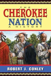 The Cherokee Nation: A History ebook by Robert J. Conley