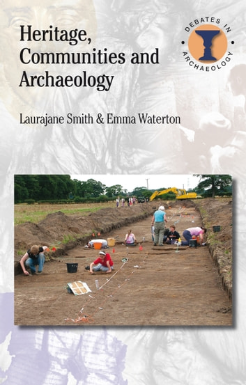 Heritage, Communities and Archaeology ebook by Laurajane Smith,Emma Waterton