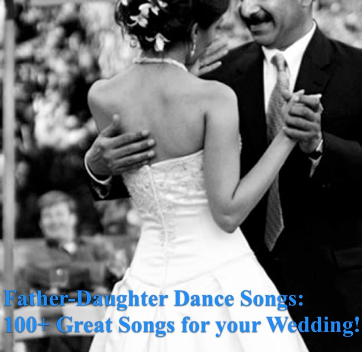 Father-Daughter Dance Songs: 100+ Great Songs For Your