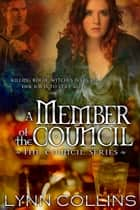 A MEMBER OF THE COUNCIL ebook by Lynn Collins