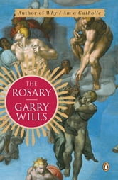 The Rosary ebook by Garry Wills