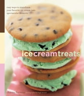 Ice Cream Treats - Easy Ways to Transform Your Favorite Ice Cream into Spectacular Desserts ebook by Charity Ferreira