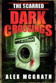 The Scarred - Dark Crossings ebook by Alex McGrath