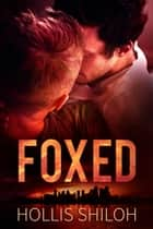 Foxed - shifters and partners, #8 ebook by Hollis Shiloh