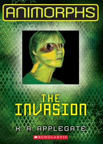 Animorphs #1: The Invasion ebook by K. A. Applegate