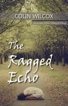 The Ragged Echo ebook by Colin Wilcox