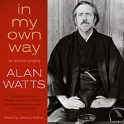 In My Own Way audiobook by Alan Watts