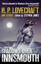 Shadows Over Innsmouth ebook by Stephen Jones