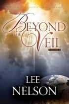 Beyond the Veil Volume 1 ebook by Lee Nelson