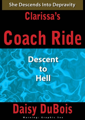 Clarissa's Coach Ride: Descent to Hell ebook by Daisy DuBois
