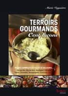 Terroirs gourmands cent façons ebook by Marie Vayssière