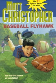 Baseball Flyhawk ebook by Matt Christopher,Marcy Ramsey