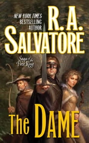 The Dame ebook by R. A. Salvatore
