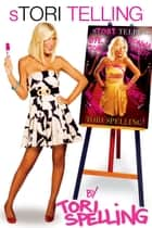 sTORI Telling ebook by Tori Spelling