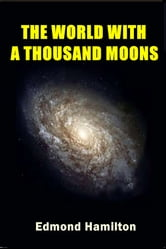 The World With a Thousand Moons ebook by Edmond Hamilton