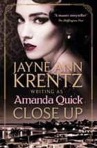 Close Up - escape to the glittering golden age of 1930s Hollywood ebook by Amanda Quick
