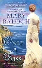 Only a Kiss - A Survivors' Club Novel ebook by Mary Balogh