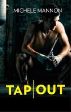Tap Out ebook by Michele Mannon