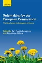 Rulemaking by the European Commission ebook by Dominique Ritleng,Carl Fredrik Bergström
