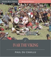 Ivar the Viking (Illustrated Edition) ebook by Paul du Chaillu