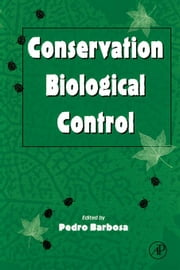 Conservation Biological Control ebook by Barbosa, Pedro A.