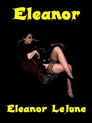 Eleanor di Eleanor LeJune ebook by Eleanor LeJune