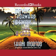 Moving Forward Sideways Like a Crab Áudiolivro by Shani Mootoo