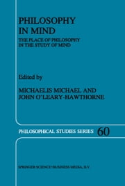 Philosophy in Mind - The Place of Philosophy in the Study of Mind ebook by Murray Michael,John O'Leary-Hawthorne