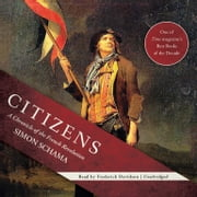 Citizens - A Chronicle of the French Revolution audiobook by Simon Schama